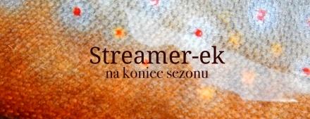 Streamer-ek na koniec sezonu