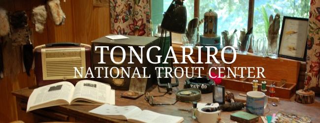 TONGARIRO – NATIONAL TROUT CENTER