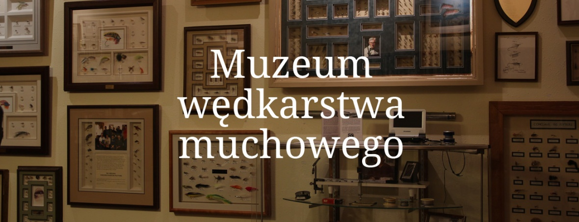Muzeum wędkarstwa muchowego